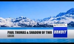Paul Thomas & Shadow of Two – Lucir