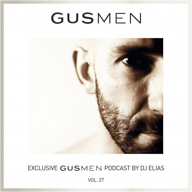 Exclusive GUSMEN Podcast Featuring DJ ELIAS – Vol.27