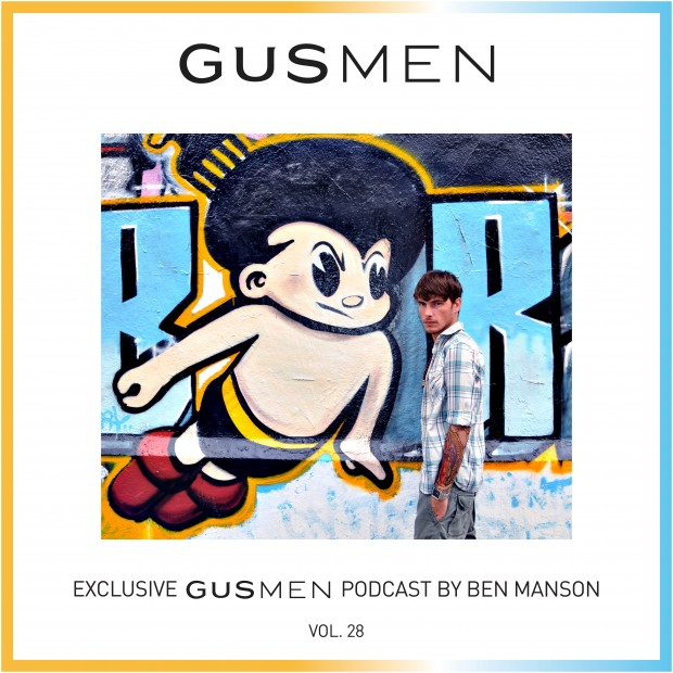 Exclusive GUSMEN Podcast Featuring BEN MANSON – Vol.28