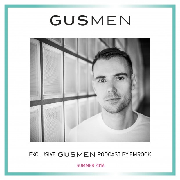 Exclusive GUSMEN Podcast Featuring EMROCK – Summer 2016