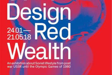 Soviet Design – Red Wealth : Soviet lifestyle from post war USSR until the Olympic Games of 1980